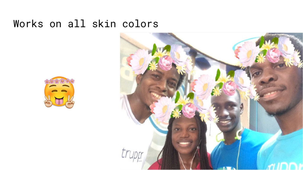 Works on all skin colors