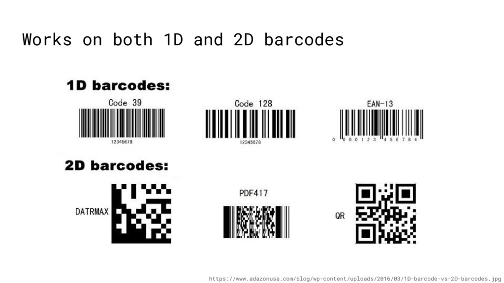 Works on both 1D and 2D barcodes https://www.ad...