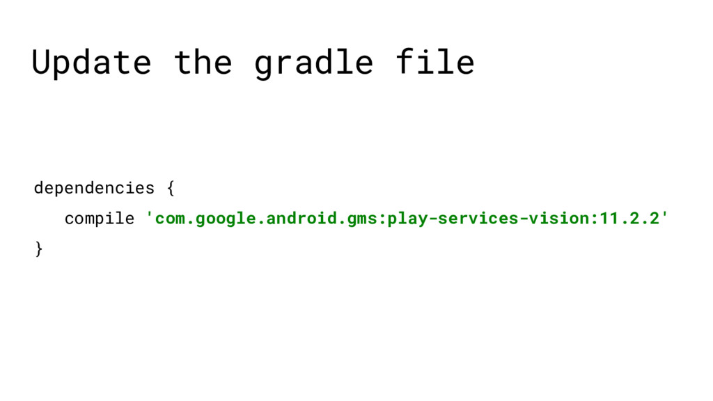 dependencies { compile 'com.google.android.gms:...