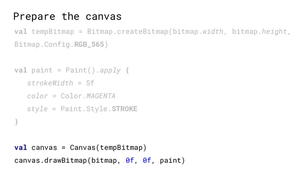 val tempBitmap = Bitmap.createBitmap(bitmap.wid...