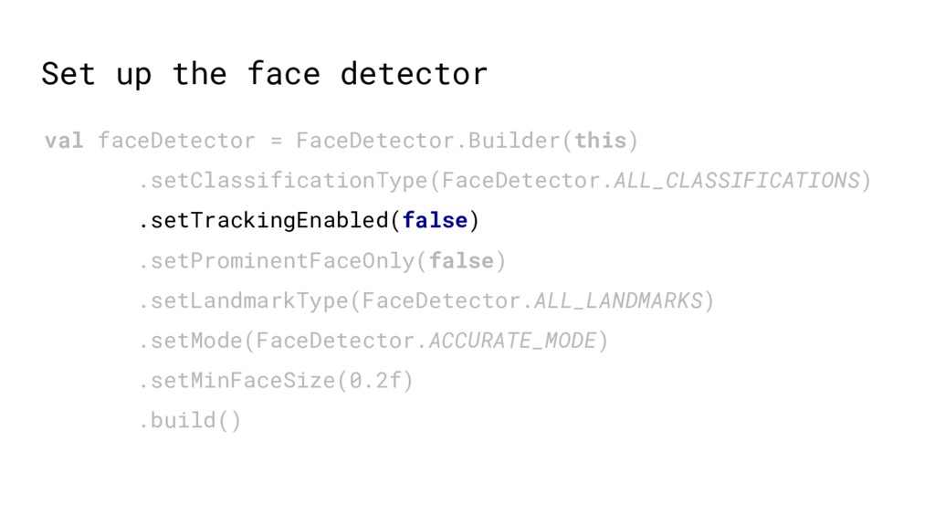 val faceDetector = FaceDetector.Builder(this) ....