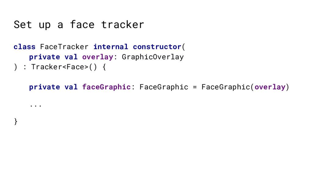 Set up a face tracker class FaceTracker interna...