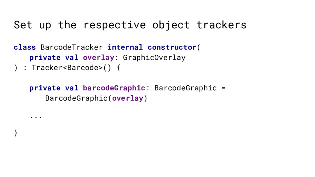 Set up the respective object trackers class Bar...