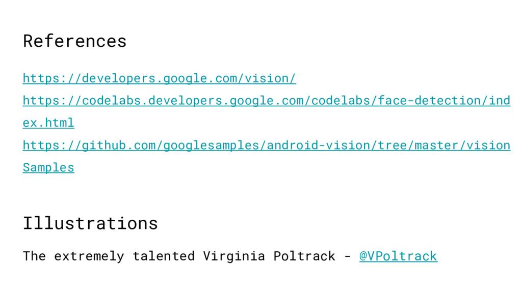 References https://developers.google.com/vision...