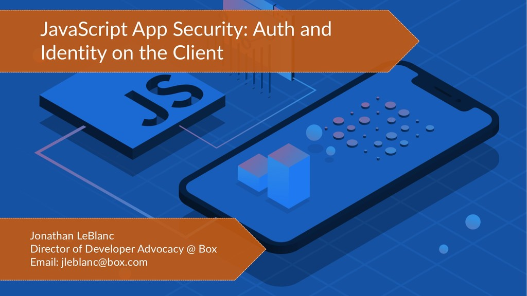 JavaScript App Security: Auth and Identity on t...