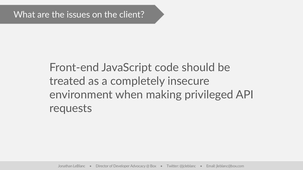 What are the issues on the client? Front-end Ja...