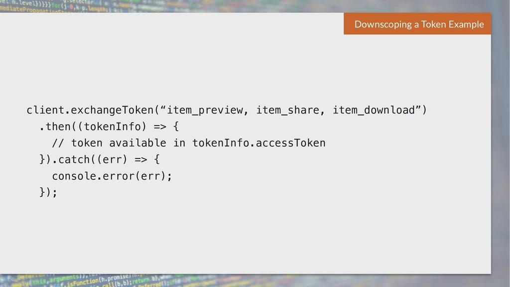 "client.exchangeToken(""item_preview, item_share,..."