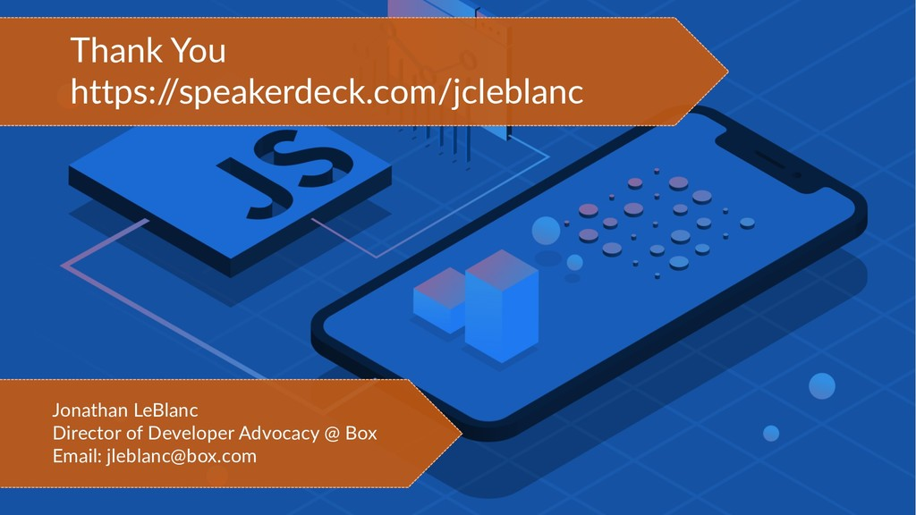 Thank You https:/ /speakerdeck.com/jcleblanc Jo...