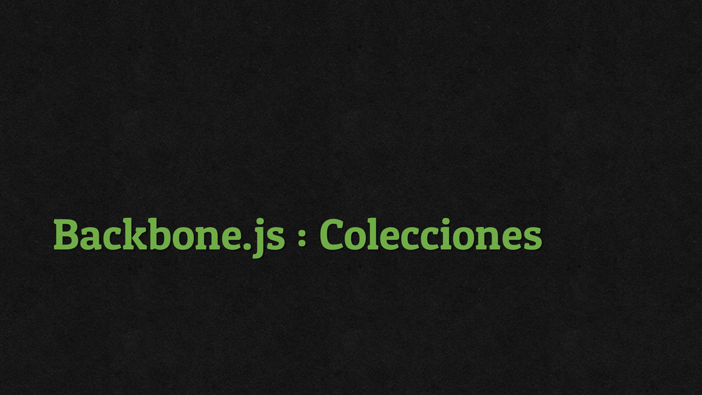 Backbone.js : Colecciones