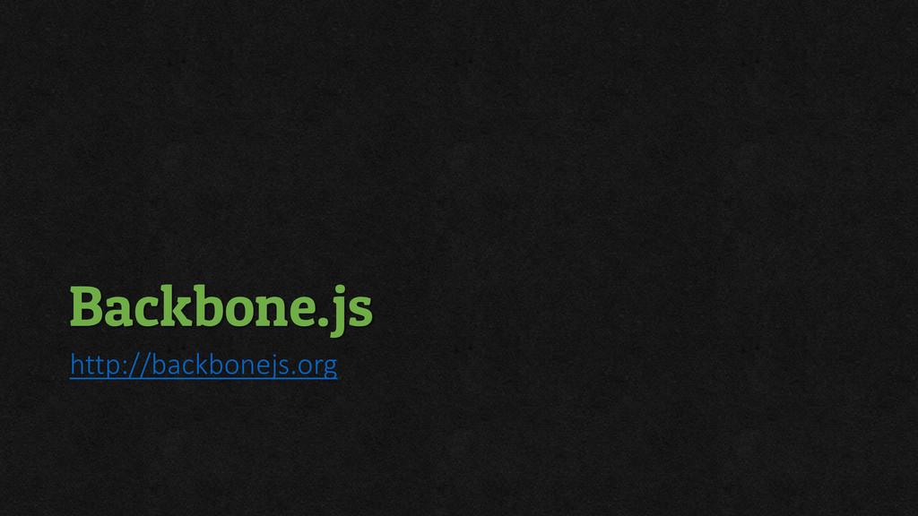 Backbone.js http://backbonejs.org