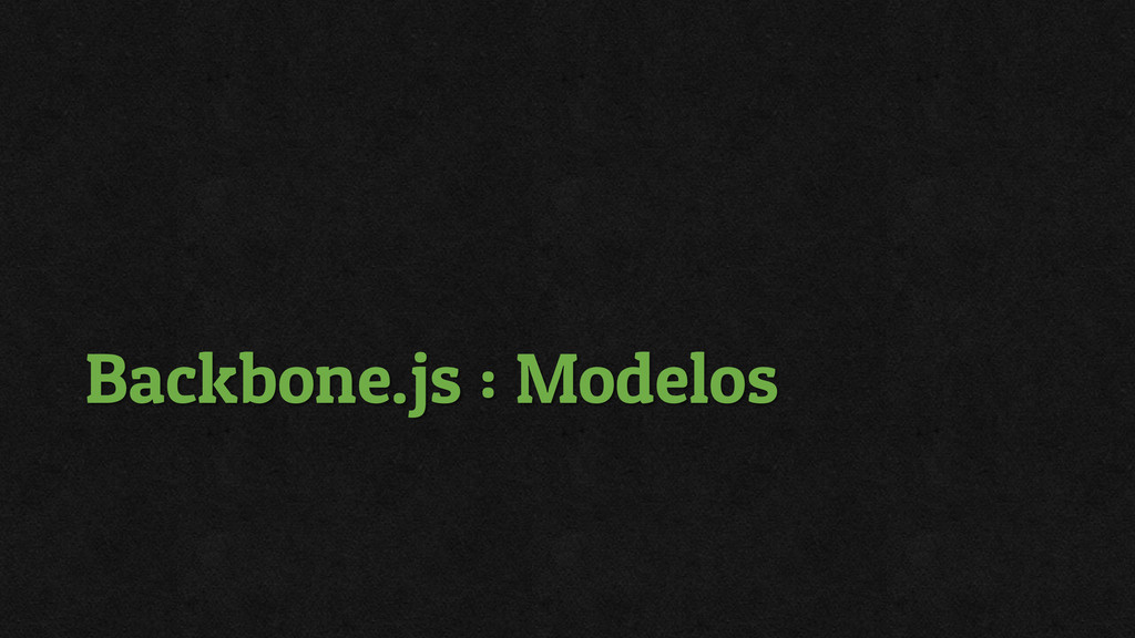 Backbone.js : Modelos