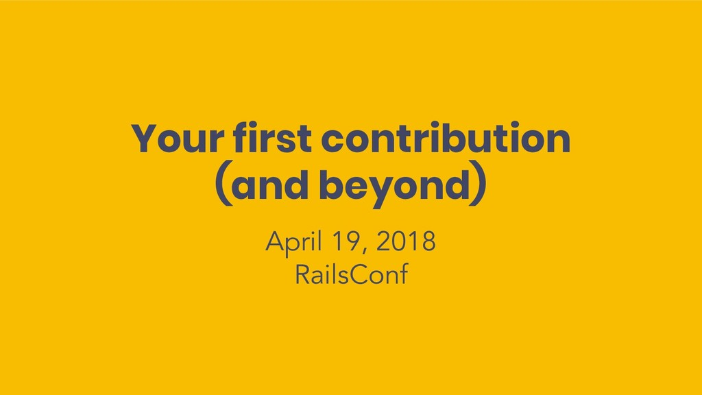 Your first contribution (and beyond) April 19, ...
