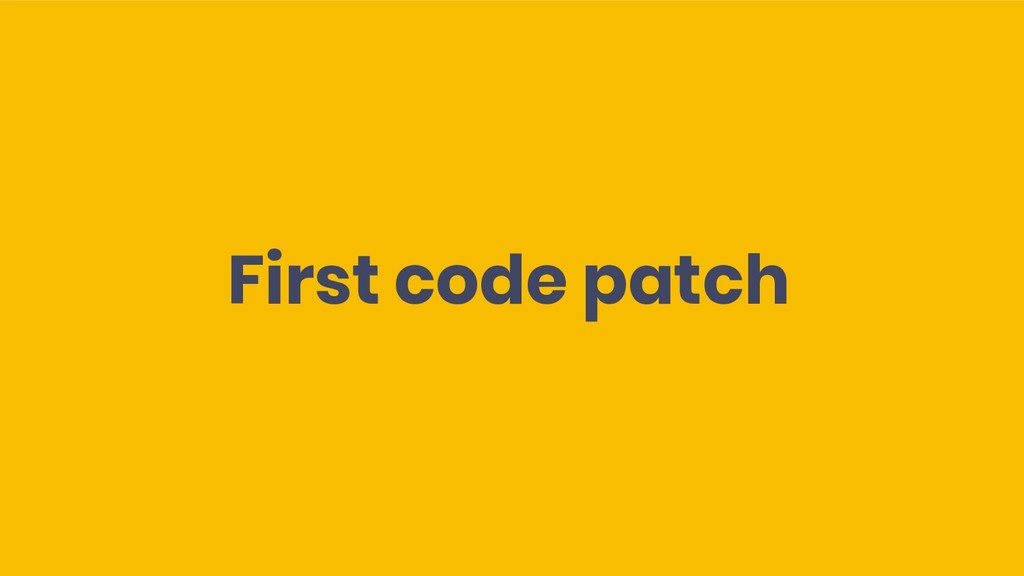 First code patch