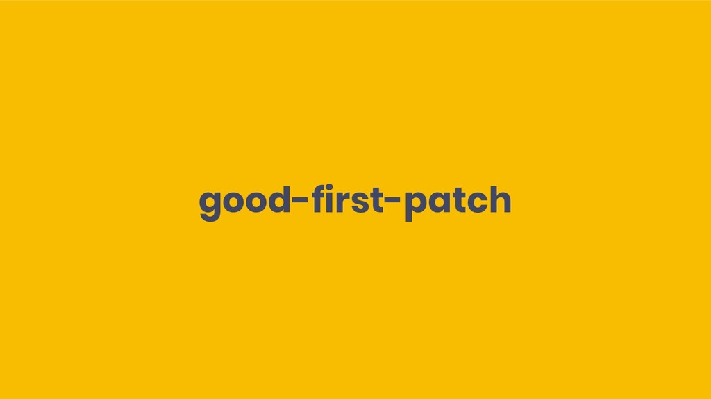 good-first-patch