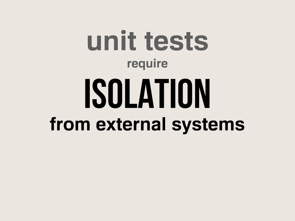 unit tests isolation require from external syst...