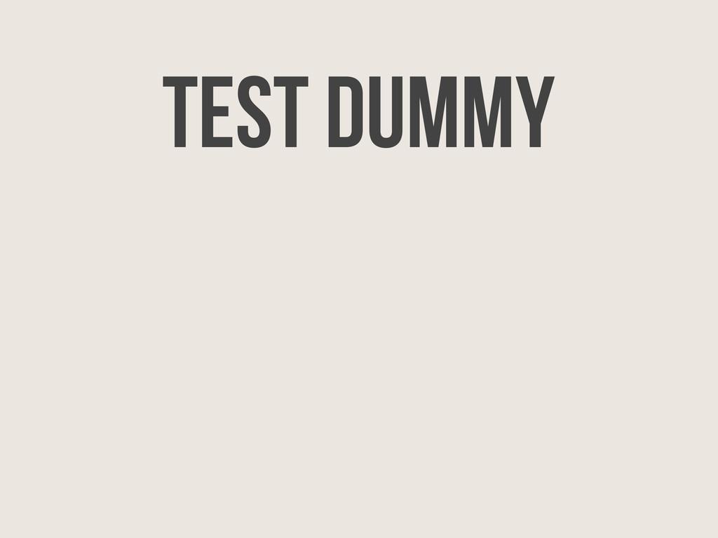 Test Dummy