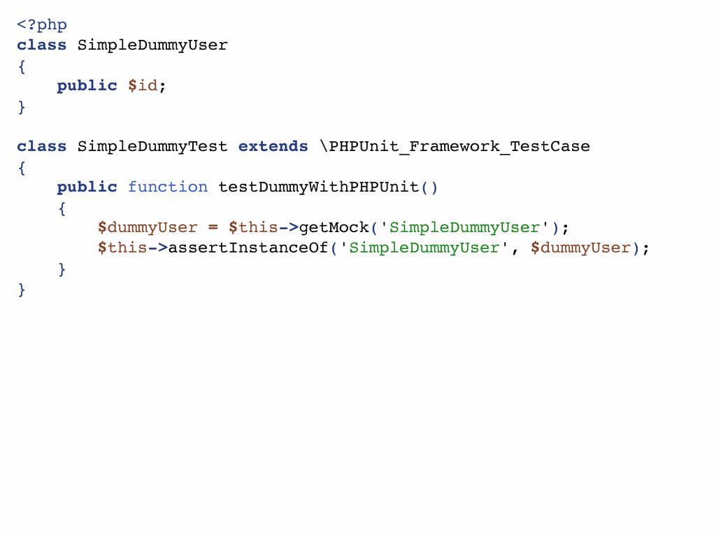 <?php class SimpleDummyUser { public $id; } cla...