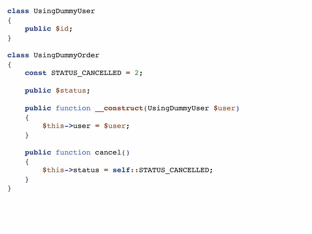 class UsingDummyUser { public $id; } class Usin...