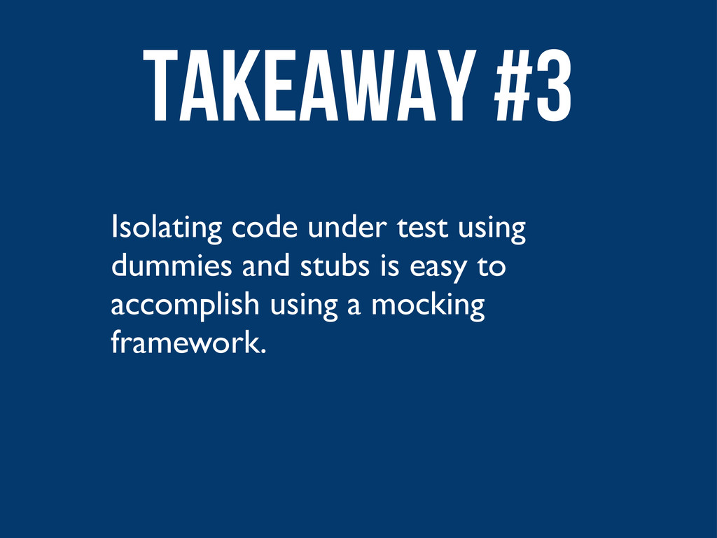 Isolating code under test using dummies and stu...