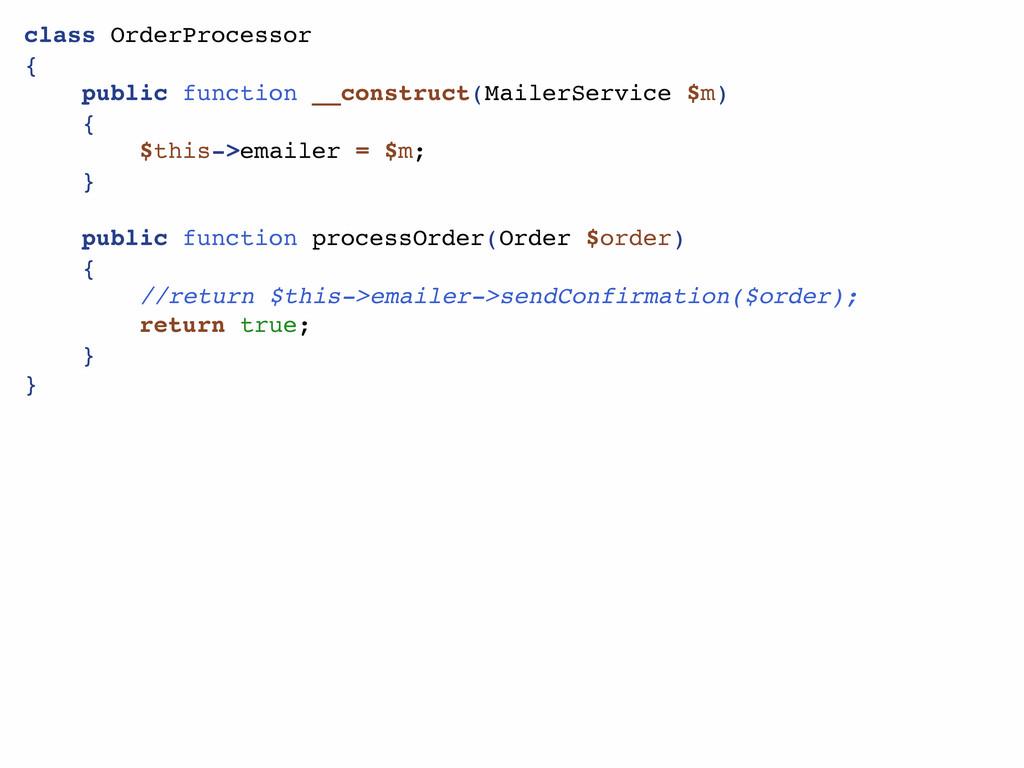 class OrderProcessor { public function __constr...