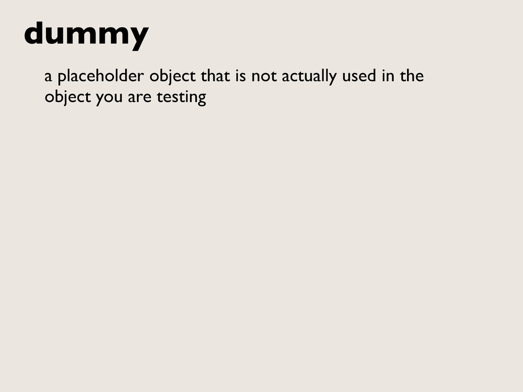 dummy a placeholder object that is not actually...
