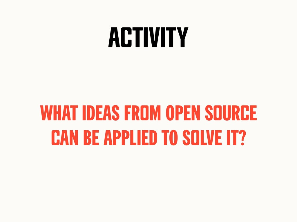Activity What ideas from Open soUrce can be app...