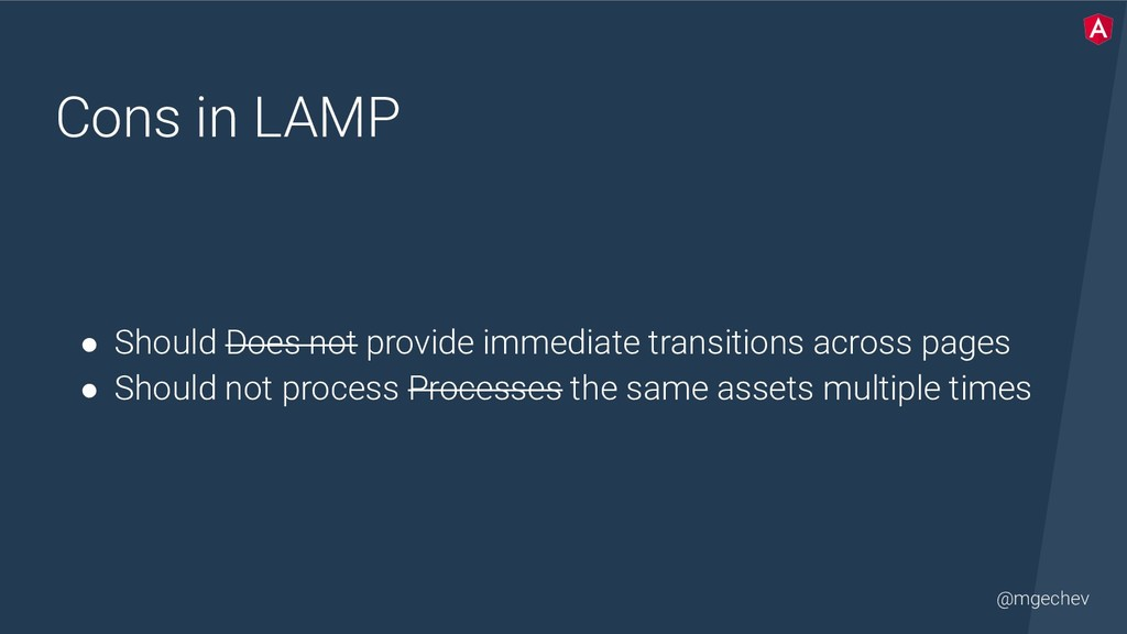 @mgechev Cons in LAMP ● Should Does not provide...