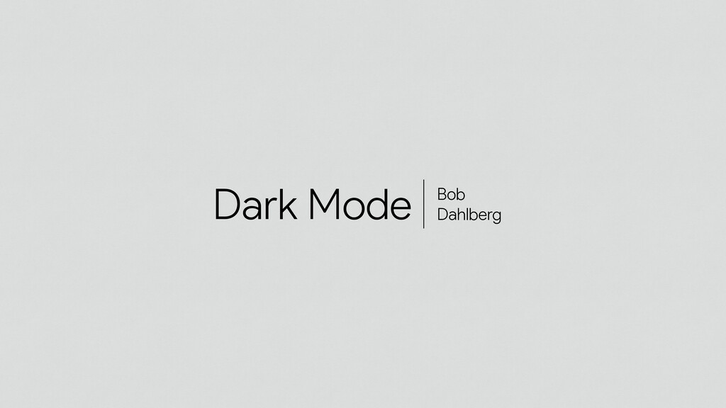 Bob Dahlberg Dark Mode