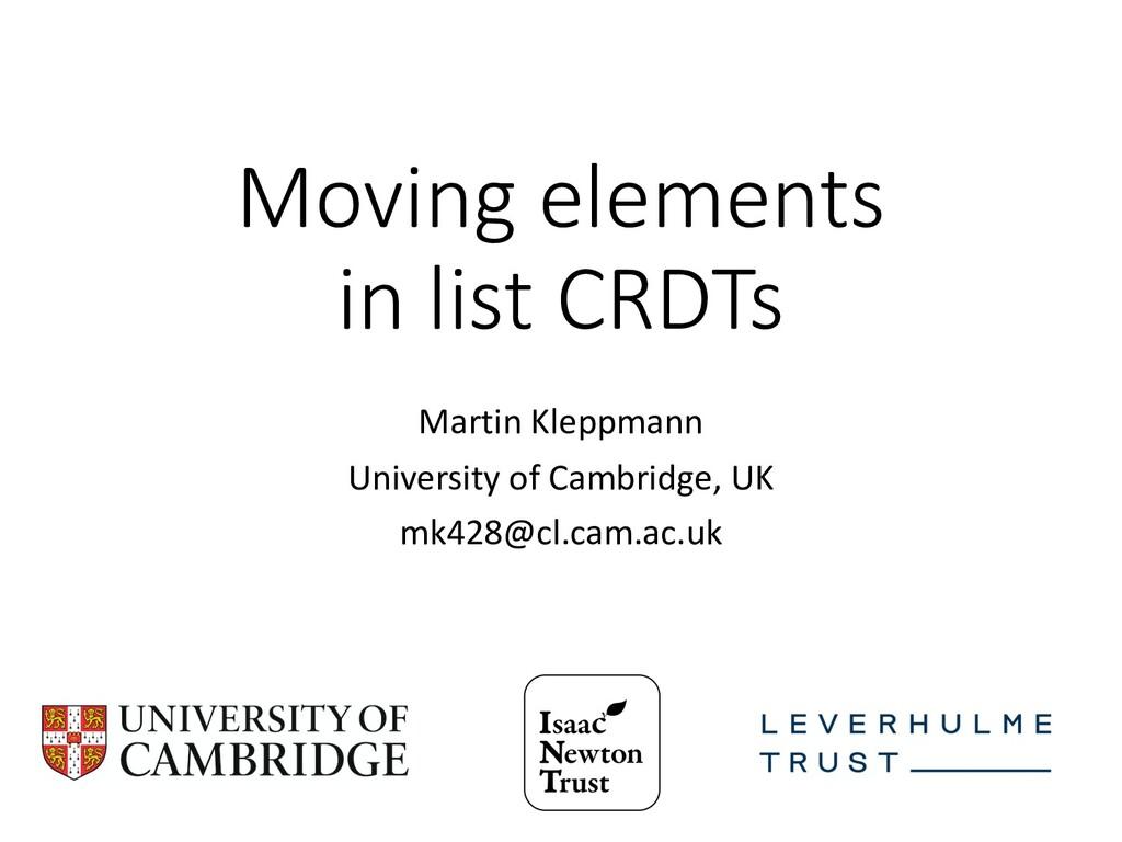 Moving elements in list CRDTs Martin Kleppmann ...