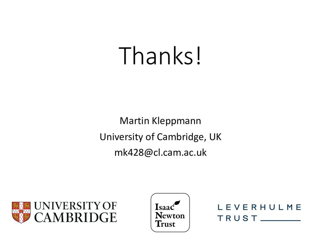 Thanks! Martin Kleppmann University of Cambridg...