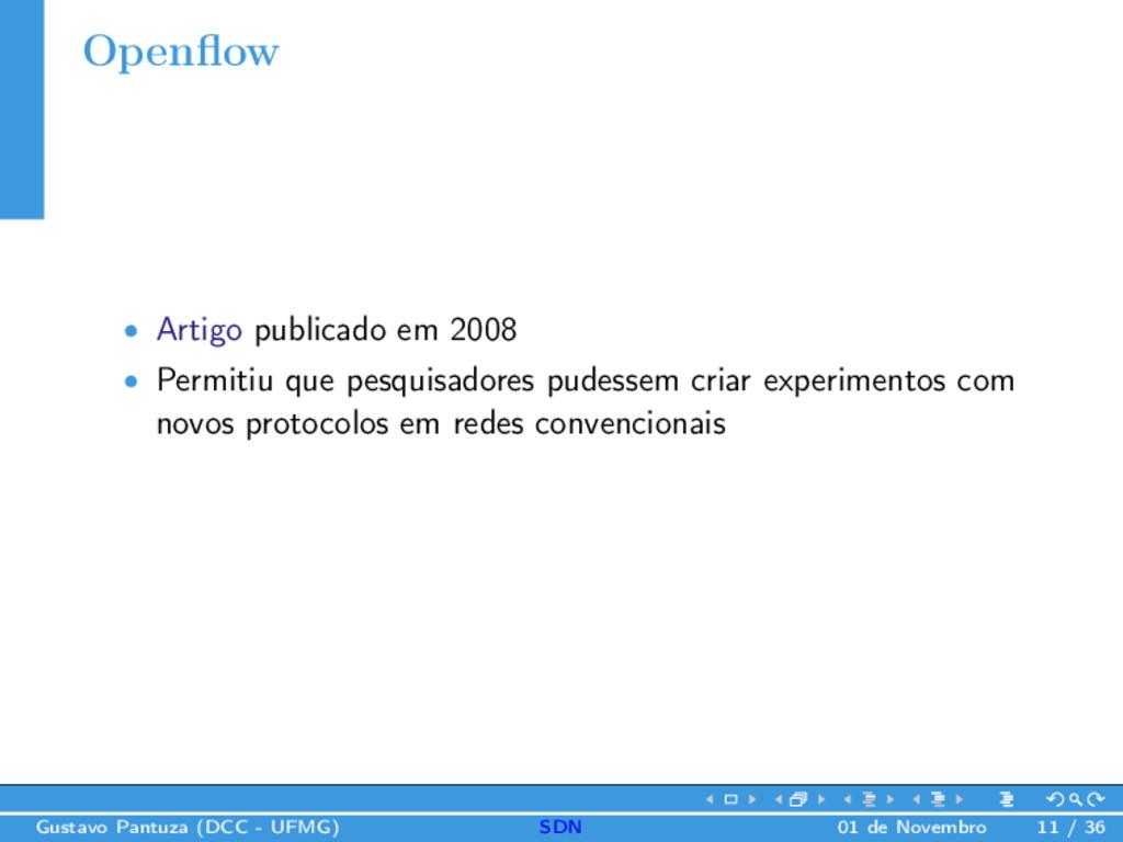 Openflow • Artigo publicado em 2008 • Permitiu q...