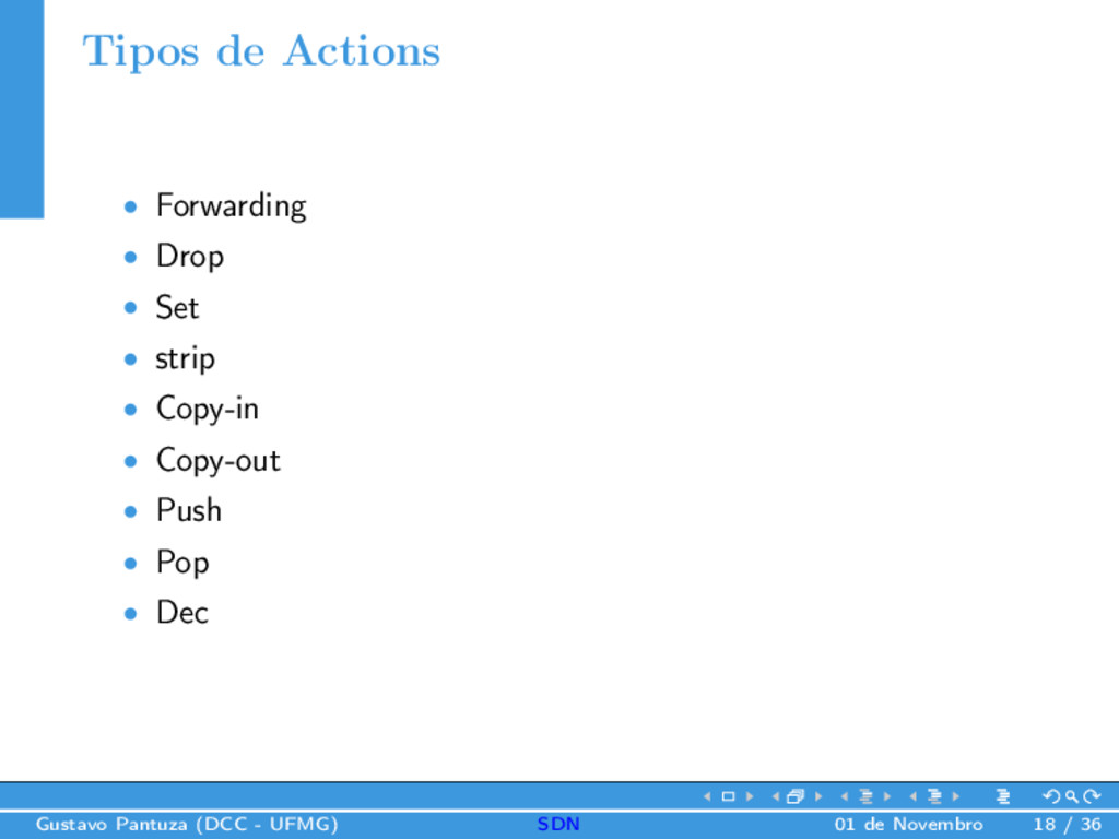 Tipos de Actions • Forwarding • Drop • Set • st...