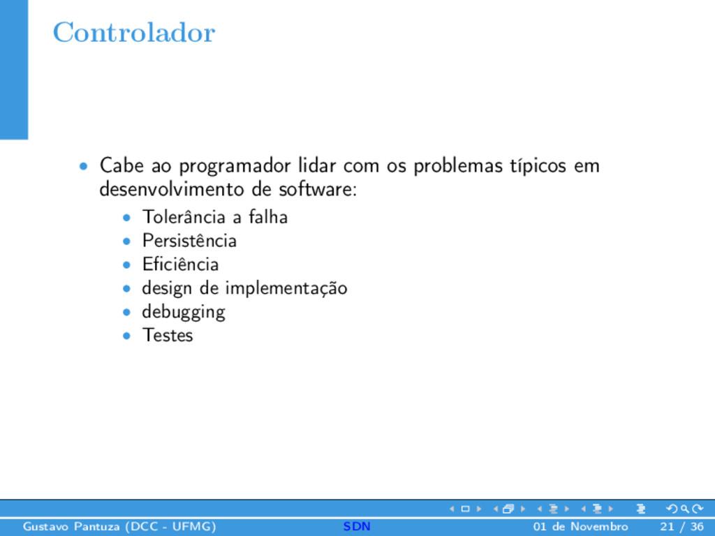 Controlador • Cabe ao programador lidar com os ...