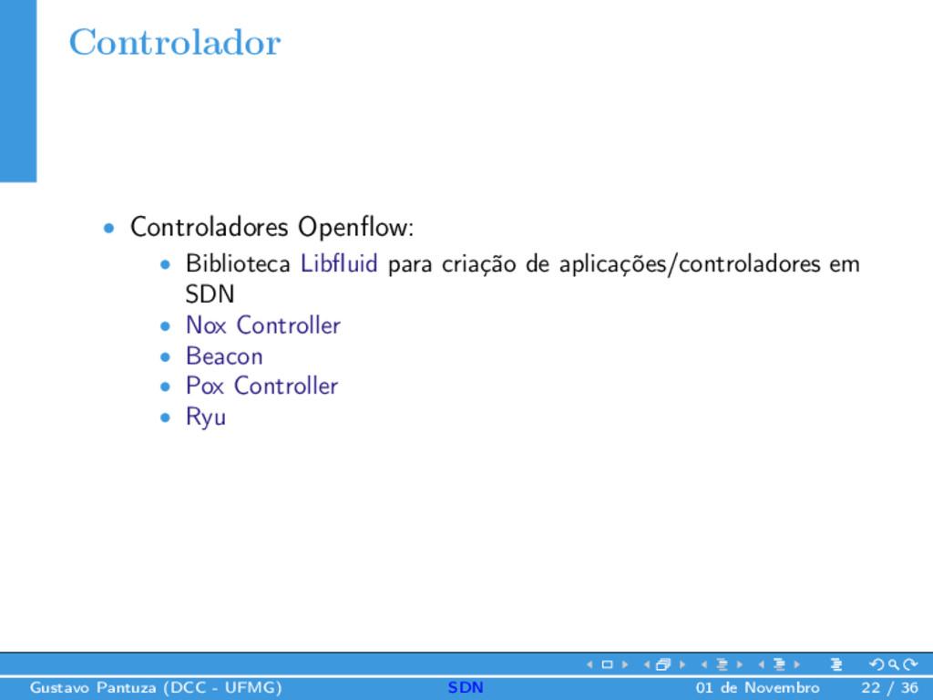 Controlador • Controladores Openflow: • Bibliote...