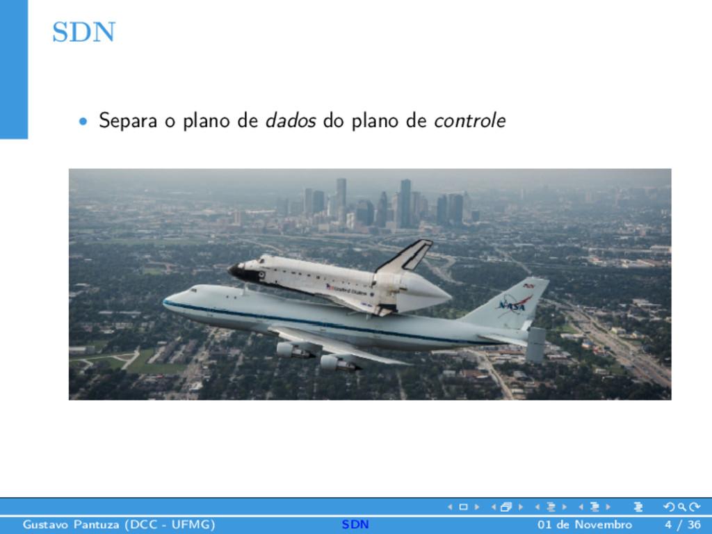 SDN • Separa o plano de dados do plano de contr...