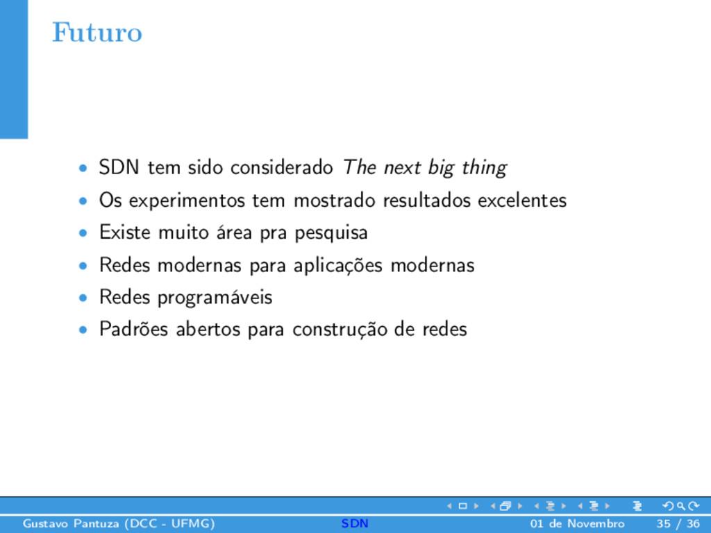 Futuro • SDN tem sido considerado The next big ...