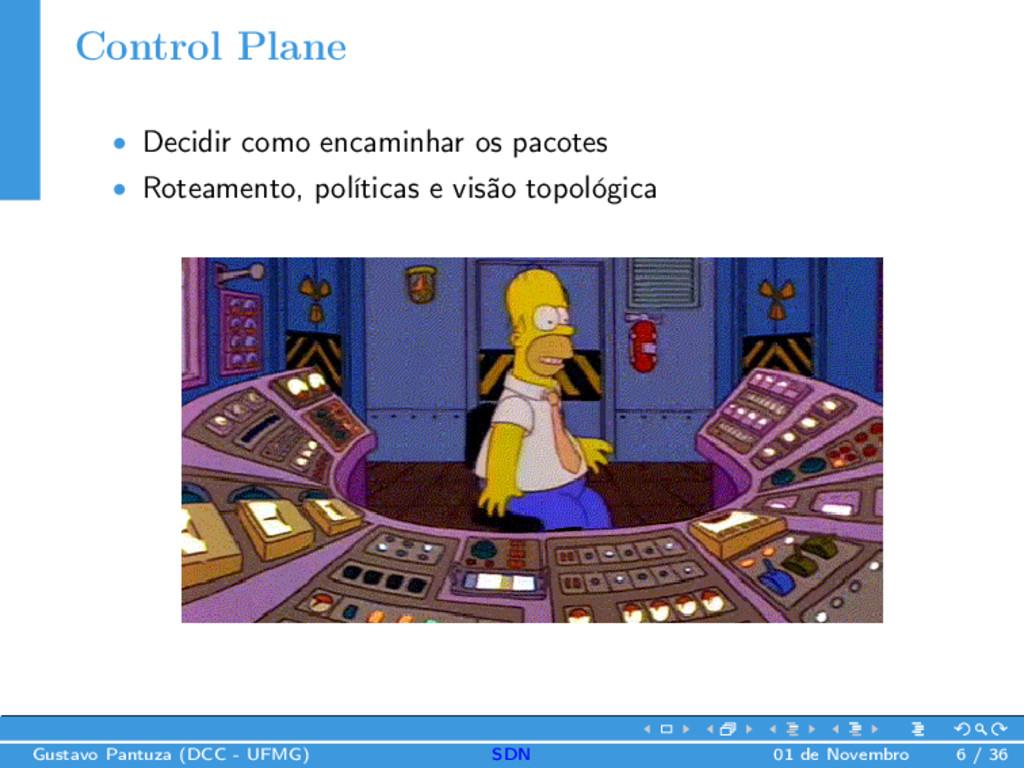 Control Plane • Decidir como encaminhar os paco...