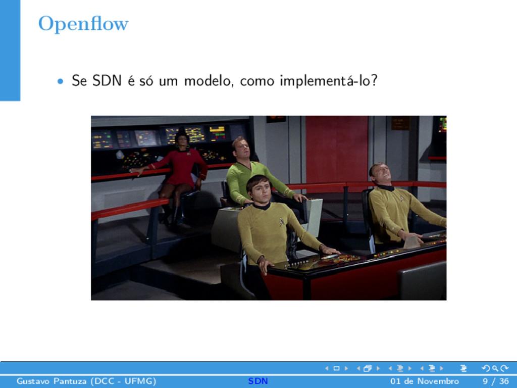 Openflow • Se SDN é só um modelo, como implement...