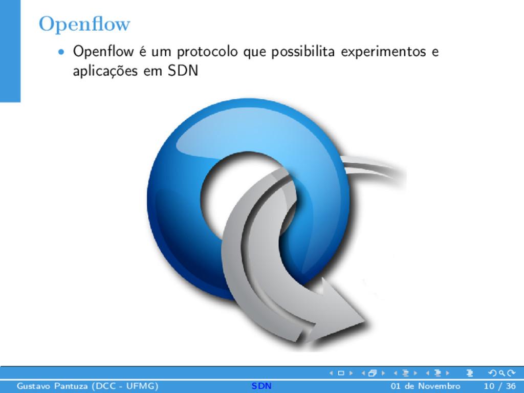 Openflow • Openflow é um protocolo que possibilit...