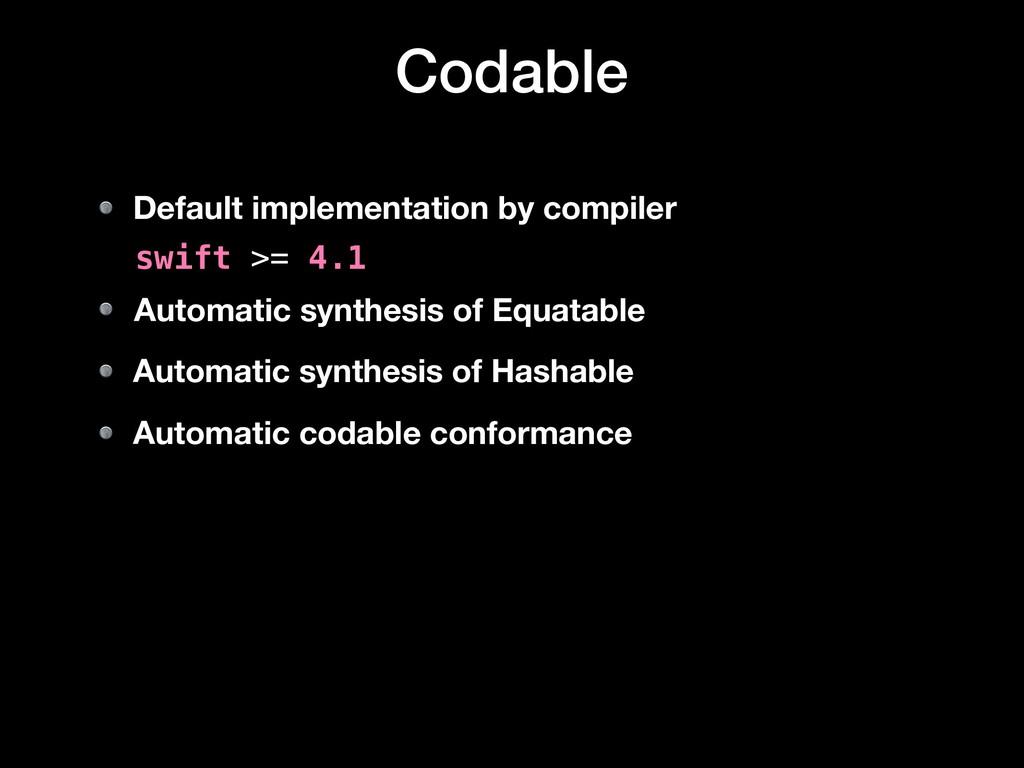 Codable Default implementation by compiler Auto...