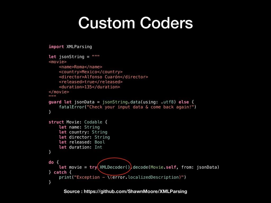 Custom Coders import XMLParsing let jsonString ...