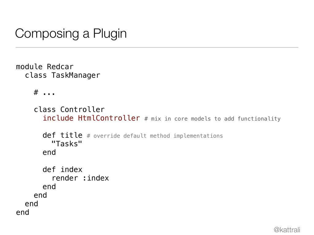 @kattrali Composing a Plugin module Redcar clas...