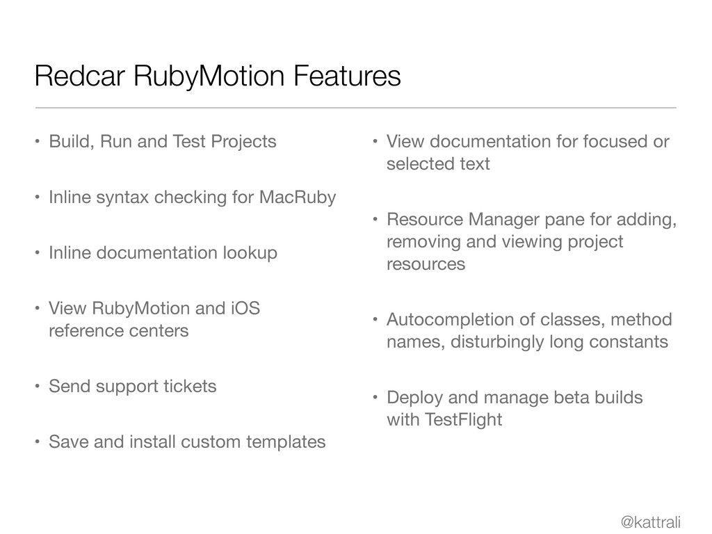 @kattrali Redcar RubyMotion Features • Build, R...