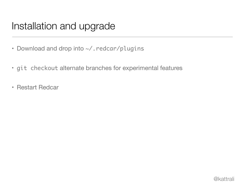 @kattrali Installation and upgrade • Download a...