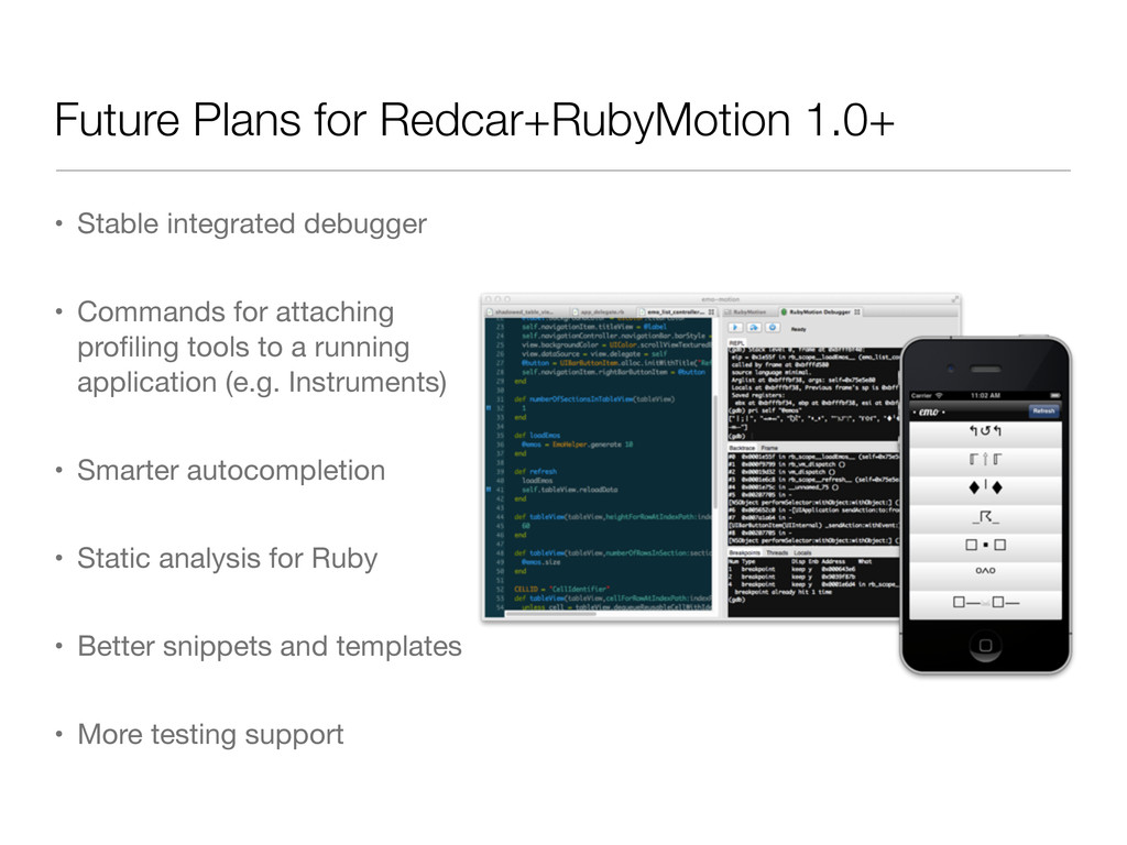 Future Plans for Redcar+RubyMotion 1.0+ • Stabl...