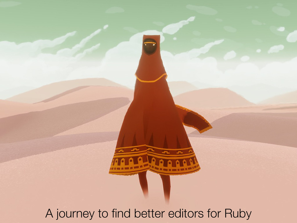 A journey to find better editors for Ruby