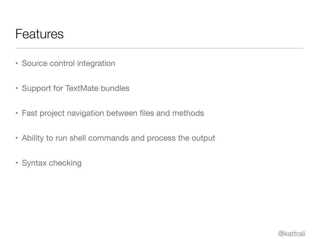@kattrali Features • Source control integration...