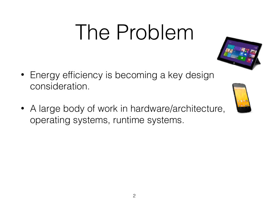 The Problem 2 • Energy efficiency is becoming a ...