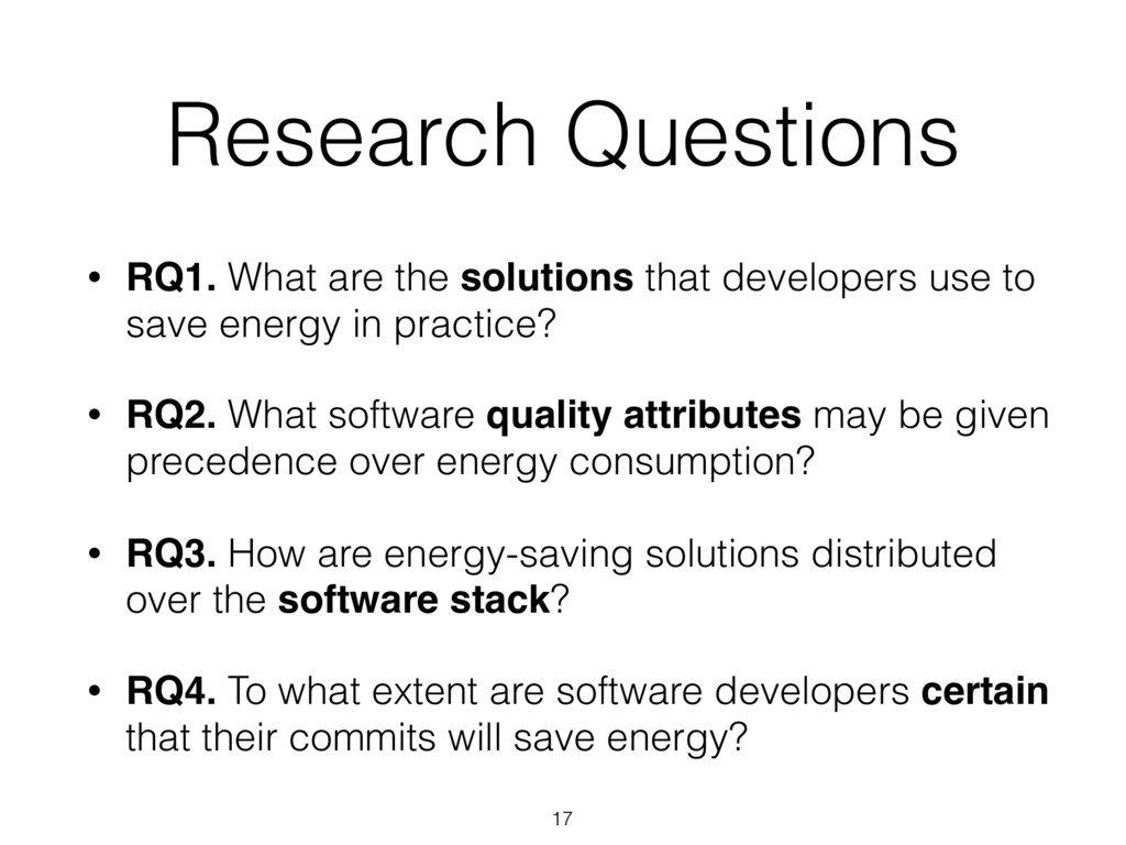 Research Questions 17 • RQ1. What are the solut...