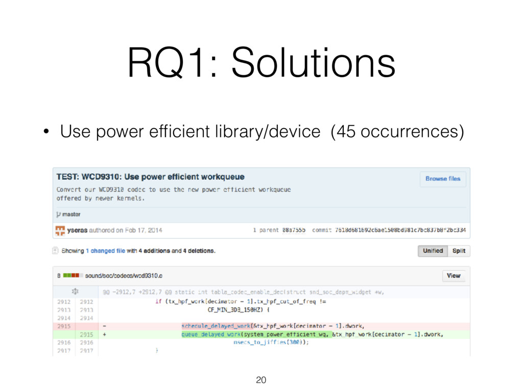 RQ1: Solutions 20 • Use power efficient library/...